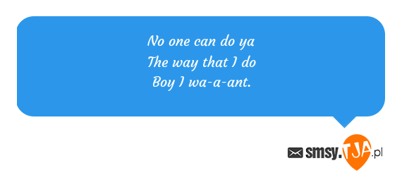 No one can do ya